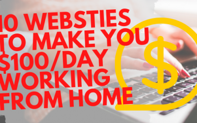 10 Websites to Make $100 per Day Working From Home