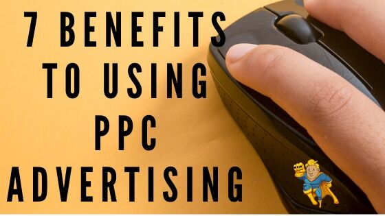 7 Benefits to Using PPC Advertising