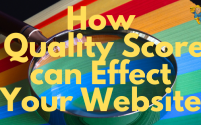 How Quality Score Can Effect Your Website