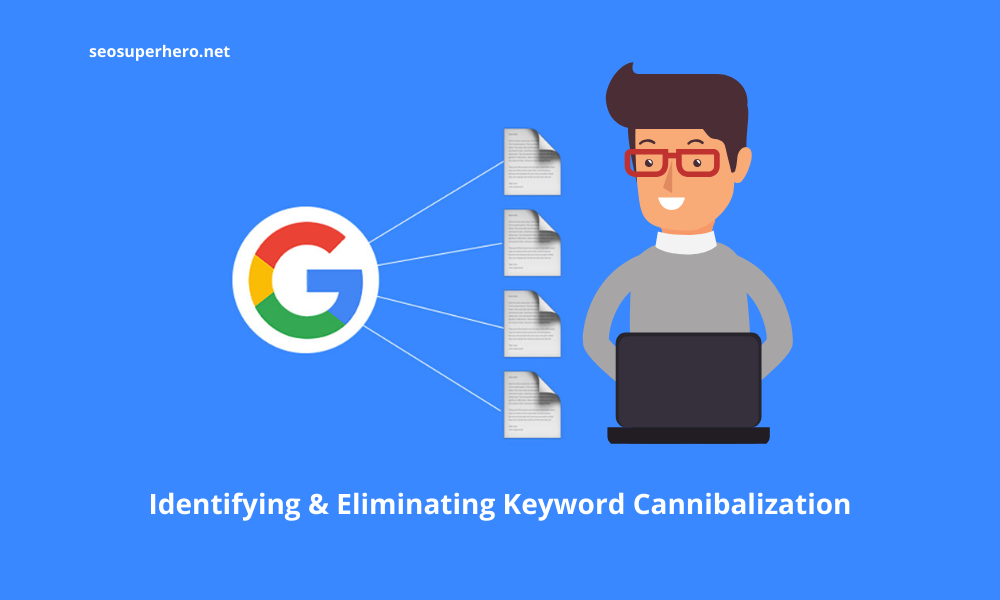 How to Identify & Eliminate Keyword Cannibalization to Boost Your SEO