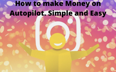 How To Make Money On Autopilot