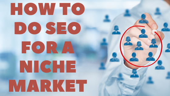 How To Do SEO For Niche Markets